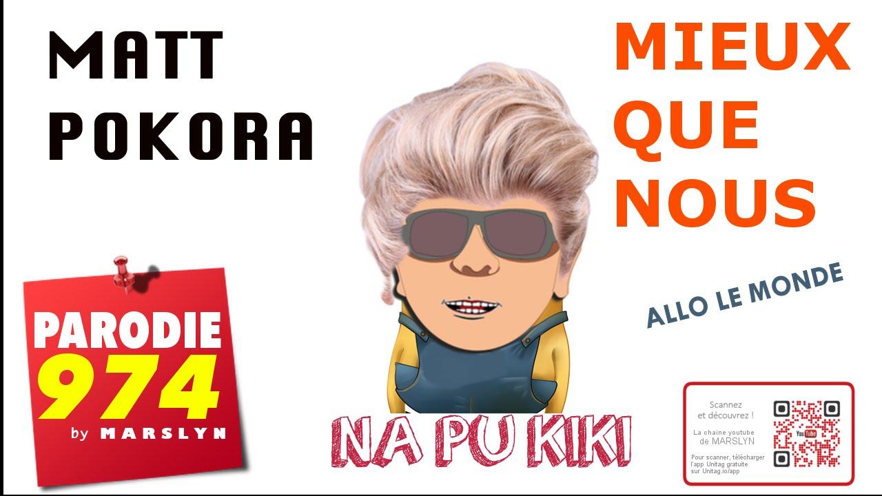 #NAPUKIKI La parodie de «Mieux que nous» de Matt Pokora