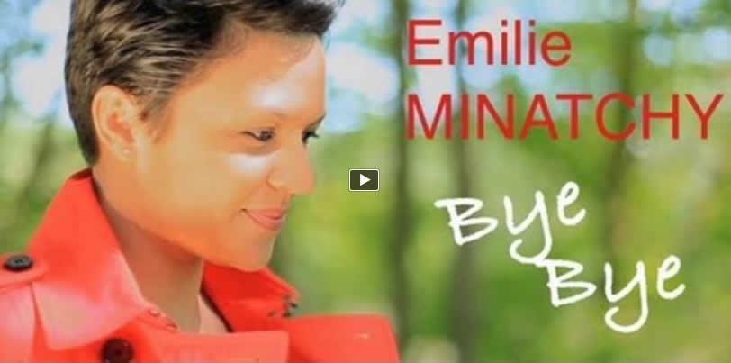 clip bye bye emilie minatchy